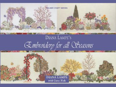 Embroidery for All Seasons By Lampe, Diana/ Fisk, Jane